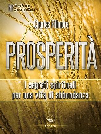 Prosperità: I segreti spirituali per una vita di abbondanza