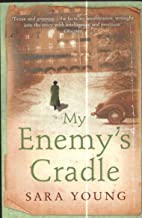 My Enemy's Cradle by Sara Young (18-Nov-2010) Paperback