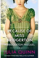Because of Miss Bridgerton: A Bridgerton Prequel (The Rokesbys Book 1) Kindle Edition