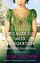 Because of Miss Bridgerton: A Bridgerton Prequel (The Rokesbys Book 1)