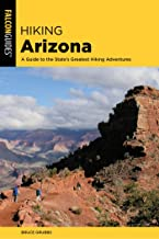 Hiking Arizona: A Guide to the State's Greatest Hiking Adventures (State Hiking Guides Series) (English Edition)