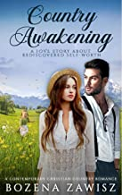 Country Awakening... A Love Story About Rediscovered Self-Worth: A Contemporary Christian Country Romance