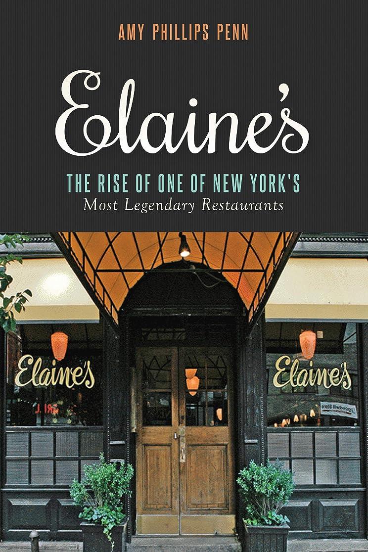 定数ドレインどちらかElaine's: The Rise of One of New York's Most Legendary Restaurants (English Edition)