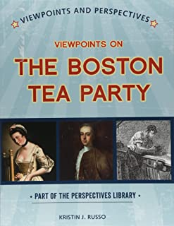 Viewpoints on the Boston Tea Party