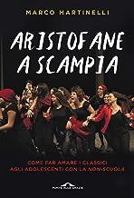 Aristofane a Scampia: Come far amare i classici agli adolescenti con la non-scuola (Italian Edition)