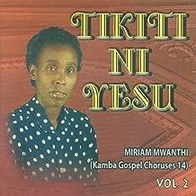 Tikiti Ni Yesu, Vol. 2 (Kamba Gospel Choruses 14)