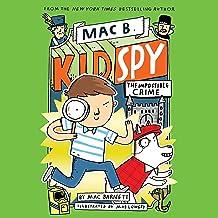 The Impossible Crime: Mac B., Kid Spy, Book 2