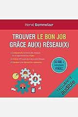 """Trouver le bon job grâce au réseau: Les 10 facteurs clés de succès pour trouver un emploi. Les """"bonus"""" Réseau. Les outils Réseau. LinkedIn réinvente son interface web Livres audio Audible"""