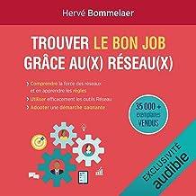 """Trouver le bon job grâce au réseau: Les 10 facteurs clés de succès pour trouver un emploi. Les """"bonus"""" Réseau. Les outils ..."""