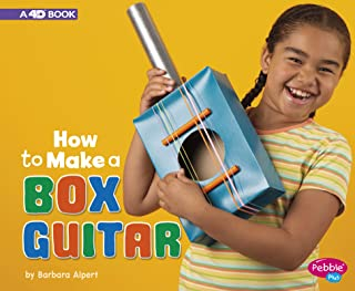 How to Make a Box Guitar: A 4D Book (Hands-On Science Fun)