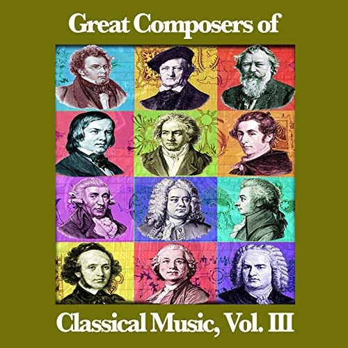 Great Composers of Classical Music, Vol  III by St  Petersburg Radio