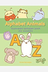 Alphabet Animals A to Z: Illustrated Alphabet Book for Toddlers, Ages 1 - 3, ABCs, Pre-Reading, Pre-Writing, Phonics Kindle Edition