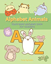 Alphabet Animals A to Z: Illustrated Alphabet Book for Toddlers, Ages 1 - 3, ABCs, Pre-Reading, Pre-Writing, Phonics