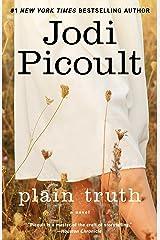 Plain Truth: A Novel Kindle Edition