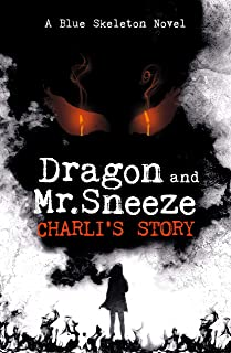 Dragon and Mr. Sneeze: Charli's Story