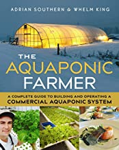 The Aquaponic Farmer: A Complete Guide to Building and Operating a Commercial Aquaponic System PDF