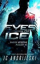 Eyes of Ice: A Science Fiction Vampire Detective Novel (Vampire Detective Midnight Book 2)