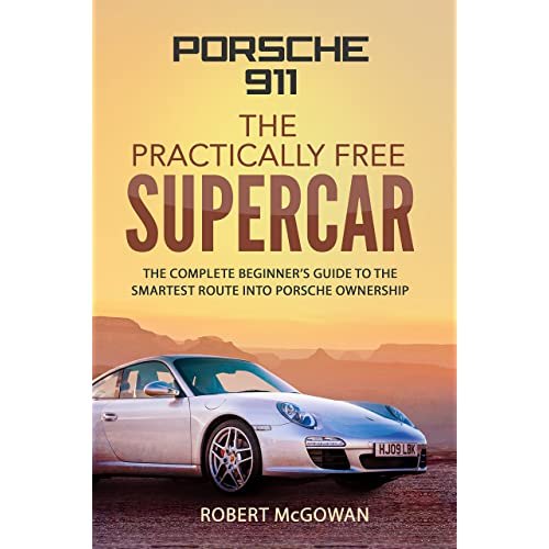 Amazon.com: Porsche 911; The Practically Free Supercar: The complete beginners guide to the smartest route into Porsche ownership eBook: Robert McGowan: ...