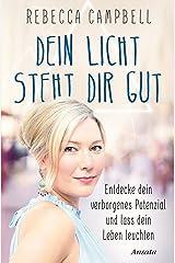 Dein Licht steht dir gut: Entdecke dein verborgenes Potenzial und lass dein Leben leuchten (German Edition) Kindle Edition