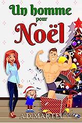 Un homme pour Noël: Une romance de Noël drôle et surprenante ! Format Kindle