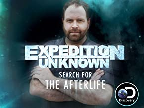 Expedition Unknown: Search for the Afterlife Season 1
