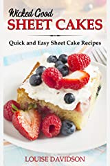 Wicked Good Sheet Cakes : Quick and Easy Sheet Cake Recipes (Easy Baking Cookbook Book 2) Kindle Edition