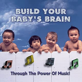 Build Your Baby's Brain - Through the Power of Music [Clean]