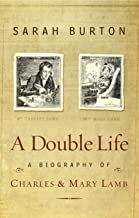 A Double Life: A Biography of Charles and Mary Lamb (English Edition)
