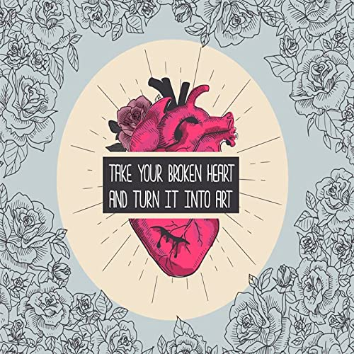 Take You Broken Heart And Turn It Into Art By Rago De Leon On Amazon