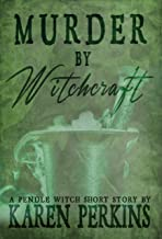 Murder by Witchcraft: A Pendle Witch Short Story (The Great Northern Witch Hunts Book 1)