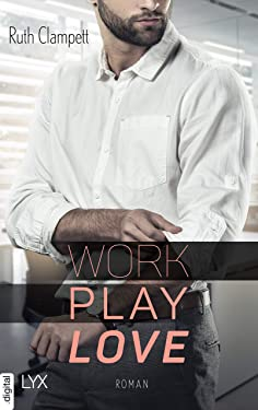 Work Play Love (German Edition)