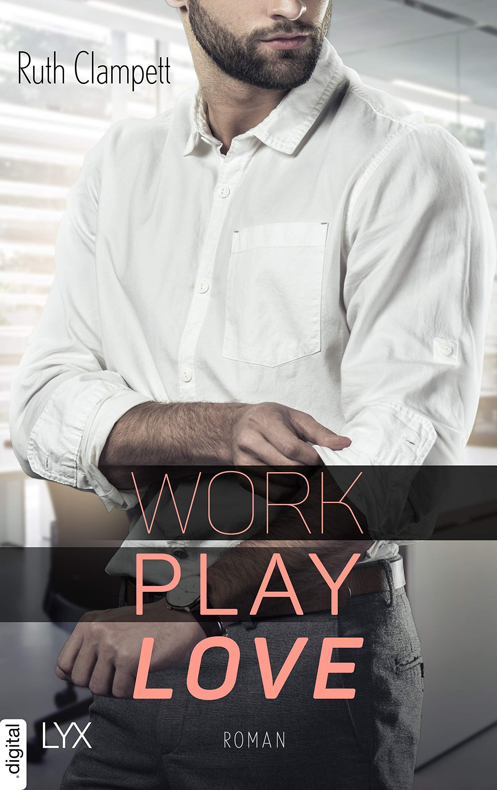 Work Play Love (German Edition)