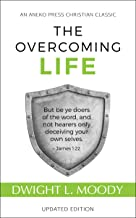 The Overcoming Life: But be ye doers of the word, and not hearers only, deceiving your own selves – James 1:22 (Updated an...