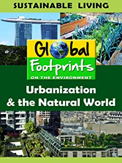Global Footprints-Urbanization & the Natural World