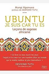 Ubuntu - Je suis car tu es - Leçon de sagesse africaine: Une philosophie de la bienveillance, dépassant tous les clivages culturels, politiques ou religieux (HarperCollins) Tapa blanda