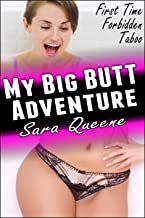 My Big Butt Adventure: A First Time, Forbidden, Taboo Erotic Tale (English Edition)
