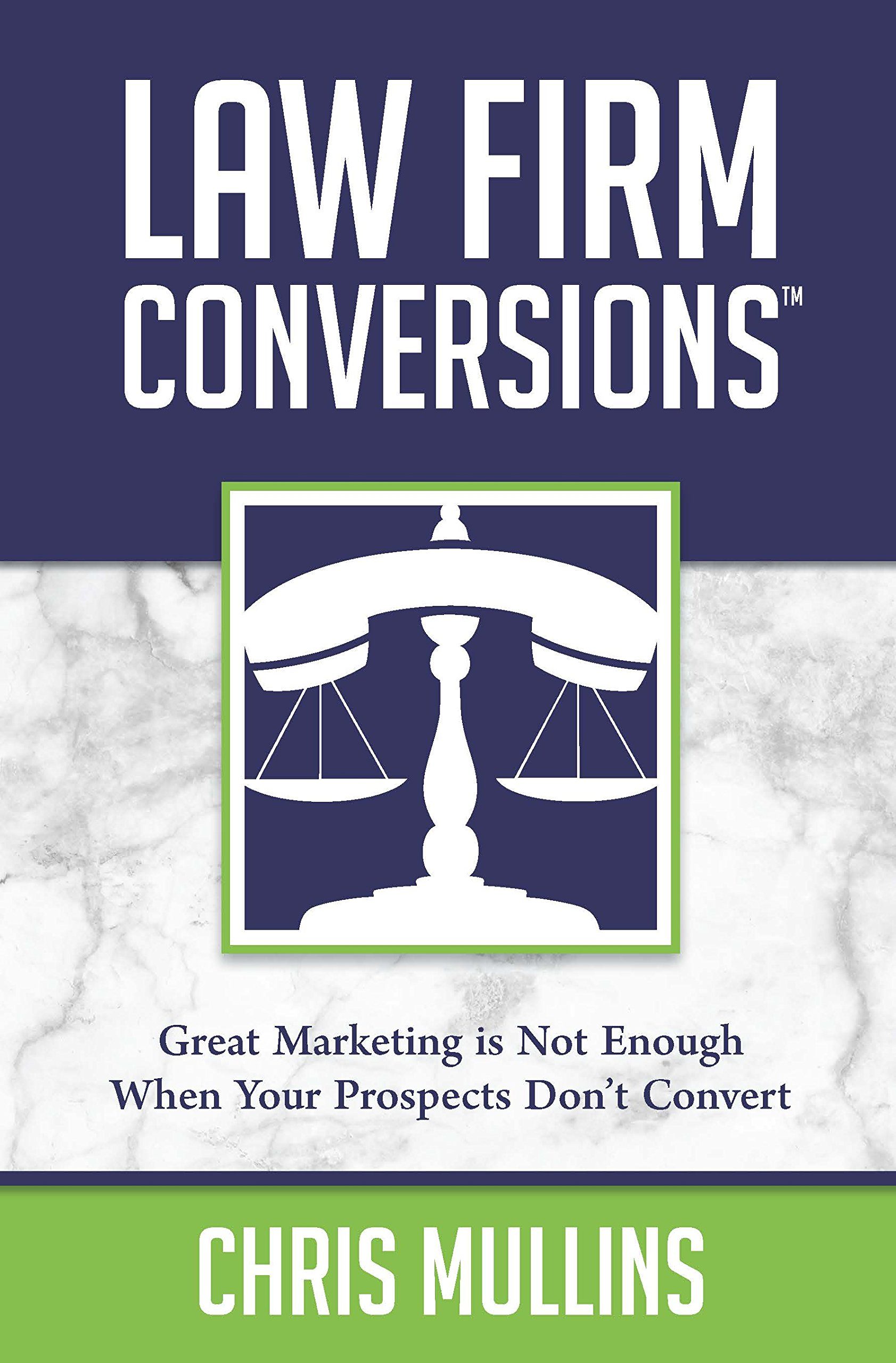 Law Firm Conversions: Great Marketing Is Not Enough When Your Prospects Don't Convert!