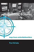 Biopolitical Screens: Image, Power, and the Neoliberal Brain (Leonardo)