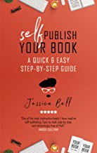 Self-Publish Your Book: A Quick & Easy Step-by-Step Guide (Writing in a Nutshell Book 3) (English Edition)
