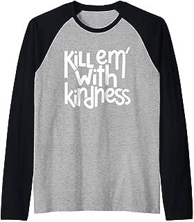 Kill Em With Kindness Anti Bullying Kind Week Unity Day Raglan Baseball Tee