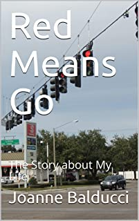 Red Means Go: The Story about My Life