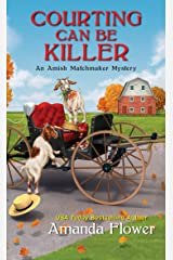 Courting Can Be Killer (An Amish Matchmaker Mystery Book 2) Kindle Edition