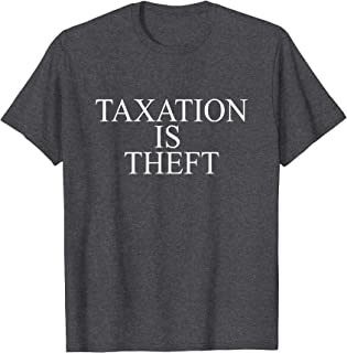 Taxation Is Theft Libertarian Opening Day T Shirt