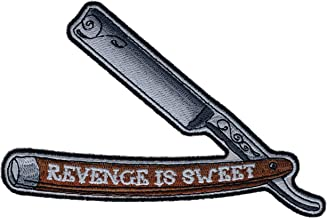 "Revenge is Sweet Straight Razor 5"" Embroidered Patch HTL7250"