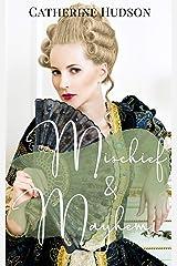 Mischief and Mayhem: An 18th Century Romance Novel Kindle Edition