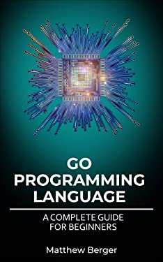 GO Programming Language: A Complete Guide For Beginners
