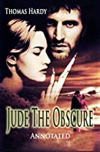 """Jude the obscure by Thomas Hardy (A Romantic Novel) """"The Annotated Edition"""""""