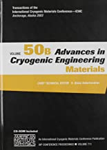 Advances in Cryogenic Engineering: Transactions of the International Cryogenic Materials Conference - ICMC. Volume 50A & 50B (AIP Conference Proceedings) (v. 50)