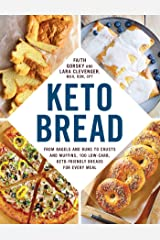 Keto Bread: From Bagels and Buns to Crusts and Muffins, 100 Low-Carb, Keto-Friendly Breads for Every Meal Kindle Edition