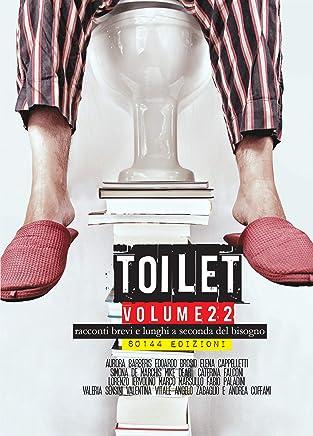 Toilet 22: racconti brevi e lunghi a seconda del bisogno